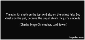 quote-the-rain-it-raineth-on-the-just-and-also-on-the-unjust-fella-but-chiefly-on-the-just-because-the-charles-synge-christopher-lord-bowen-303906